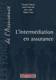 Christophe Pardessus et Isabelle Monin Lafin - L'intermédiation en assurance.