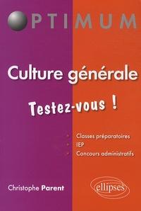 Christophe Parent - Culture générale - Testez-vous !.