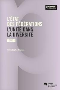 Christophe Parent - L'état des fédérations, Tome 1 - L'unité dans la diversité.