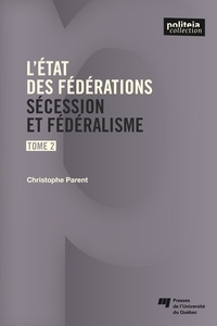 Christophe Parent - L'état des fédérations, Tome 2 - Sécession et fédéralisme.