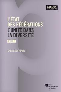 Christophe Parent - L'état des fédérations - Tome 1, L'unité dans la diversité.