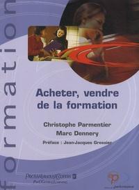 Christophe Parmentier et Marc Dennery - Acheter, vendre de la formation.