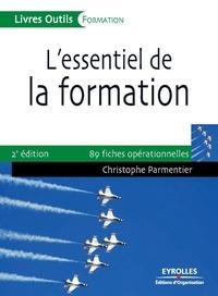 Christophe Parmentier - L'essentiel de la formation - Préparer, animer, évaluer.