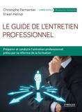 Christophe Parmentier et Erwan Hernot - Le guide de l'entretien professionnel - Préparer et conduire l'entretien professionnel prévu par la réforme de la formation.