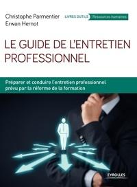 Le guide de lentretien professionnel - Préparer et conduire lentretien professionnel prévu par la réforme de la formation.pdf