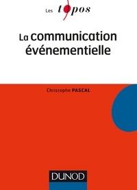 Christophe Pascal - La Communication événementielle.