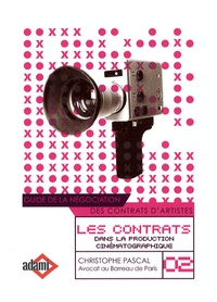 Goodtastepolice.fr Les contrats dans la production cinématographique - Guide de la négociation des contrats d'artistes Image