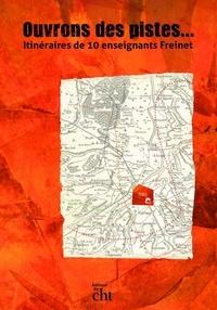 Christophe Patillon - Ouvrons des pistes... - Itinéraires de 10 enseignants Freinet.
