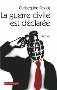 Christophe Paviot - La guerre civile est déclarée.