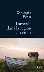 Christophe Paviot - Traversée dans la région du coeur.