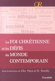Christophe Paya et Nicolas Farelly - La foi chrétienne et les défis du monde contemporain - Repères apologétiques.