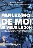 Christophe Paymal et Jean-Claude Allanic - Parlez-moi de moi, je veux le 20H - Les dessous des relations presse.