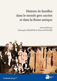 Christophe Pébarthe et Olivier Devillers - Histoire de familles dans le monde grec ancien et dans la Rome antique.