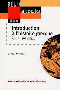 Christophe Pébarthe - Introduction à l'histoire grecque.