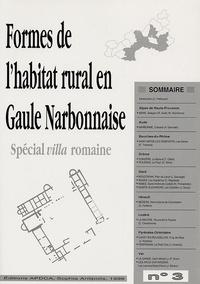 Christophe Pellecuer - Formes de l'habitat rural en gaule Narbonnaise - Tome 3.