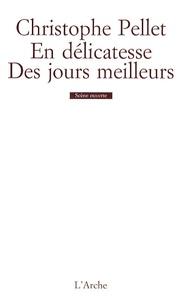 Christophe Pellet - En délicatesse / Des jours meilleurs.
