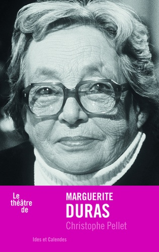Christophe Pellet - Marguerite Duras.