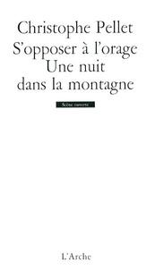 Christophe Pellet - S'opposer à l'orage / Une nuit dans la montagne.