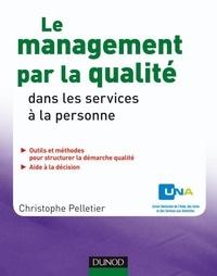 Christophe Pelletier et  Una - Le management par la qualité dans les services à la personne.