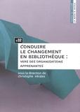Christophe Pérales - Conduire le changement en bibliothèque : vers des organisations apprenantes.