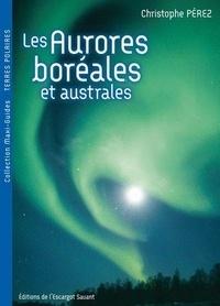 Christophe Pérez - Les aurores boréales et australes.