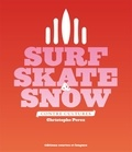 Christophe Perez - Surf, Skate & Snow - Contre-cultures.