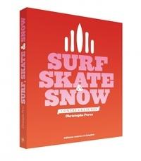 Christophe Perez - Surf, Skate & Snow - Contre-cultures.