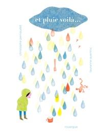 Christophe Pernaudet et Lauranne Quentric - Et pluie voilà....