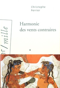 Christophe Perrier - Harmonie des vents contraires.