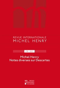 Christophe Perrin et Jean Leclercq - Revue internationale Michel Henry n°8 – 2017 - Michel Henry Notes diverses sur Descartes.