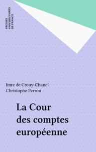 Christophe Perron et Imre de Crouy-Chanel - La Cour des comptes européenne.