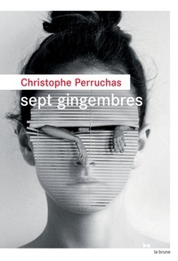 Christophe Perruchas - Sept gingembres.