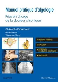 Christophe Perruchoud - Manuel pratique d'algologie - Prise en charge de la douleur chronique.