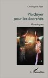 Christophe Petit - Plaidoyer pour les écorchés - Monologues.
