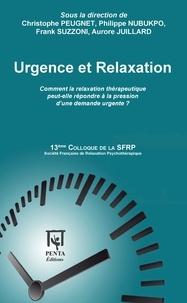 """Christophe Peugnet et Philippe Nubukpo - Urgence et relaxation - """"Quand la demande est pressante, quelles sont les réponses de la Relaxation thérapeutique ?"""" - XIIIe Colloque de la SFRP."""
