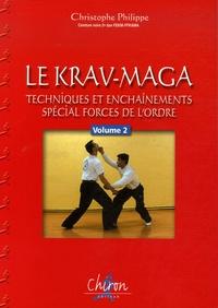 Christophe Philippe - Le Krav-Maga - Tome 2, Techniques et enchaînements, Spécial forces de l'ordre.