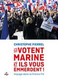 Christophe Pierrel - Ils votent Marine et ils vous emmerdent !.