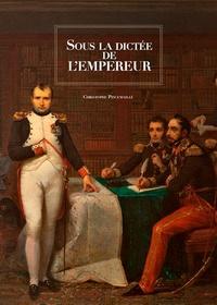 Christophe Pincemaille - Sous la dictée de l'Empereur.