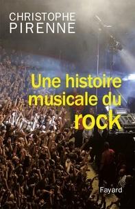 Christophe Pirenne - Une histoire musicale du rock.