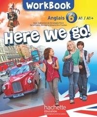 Christophe Poiré et Sarah Collin - Anglais 6e Here we go ! - Workbook.
