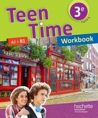 Christophe Poiré et Bénédicte Simard - Teen Time 3e A2>B1 - Workbook.