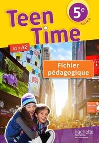 Christophe Poiré et Bénédicte Simard - Teen Time 5e A1>A2 - Fichier pédagogique.