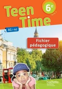 Christophe Poiré et Sarah Collin - Teen Time 6e A1>A2 - Fichier pédagogique.