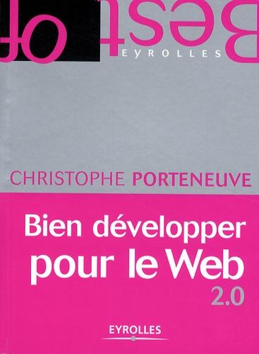 Christophe Porteneuve - Bien développer pour le Web 2.0.