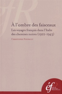 Accentsonline.fr A l'ombre des faisceaux - Les voyages français dans l'Italie des chemises noires (1922-1943) Image