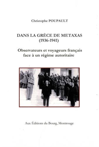 Dans la Grèce de Metaxas (1936-1941). Observateurs et voyageurs français face à un régime autoritaire