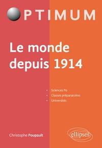 Christophe Poupault - Le monde depuis 1914.