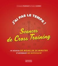 J'ai pas le temps ! Séances de Cross-Training- 40 séances de 20 minutes, 3 niveaux de difficulté - Christophe Pourcelot pdf epub