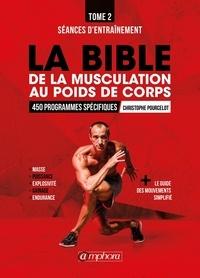 La bible de la musculation au poids de corps - Tome 2, Programmes dentraînement : 450 séances dentraînement détaillées.pdf