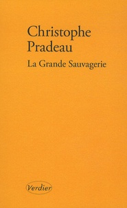 Christophe Pradeau - La Grande Sauvagerie.